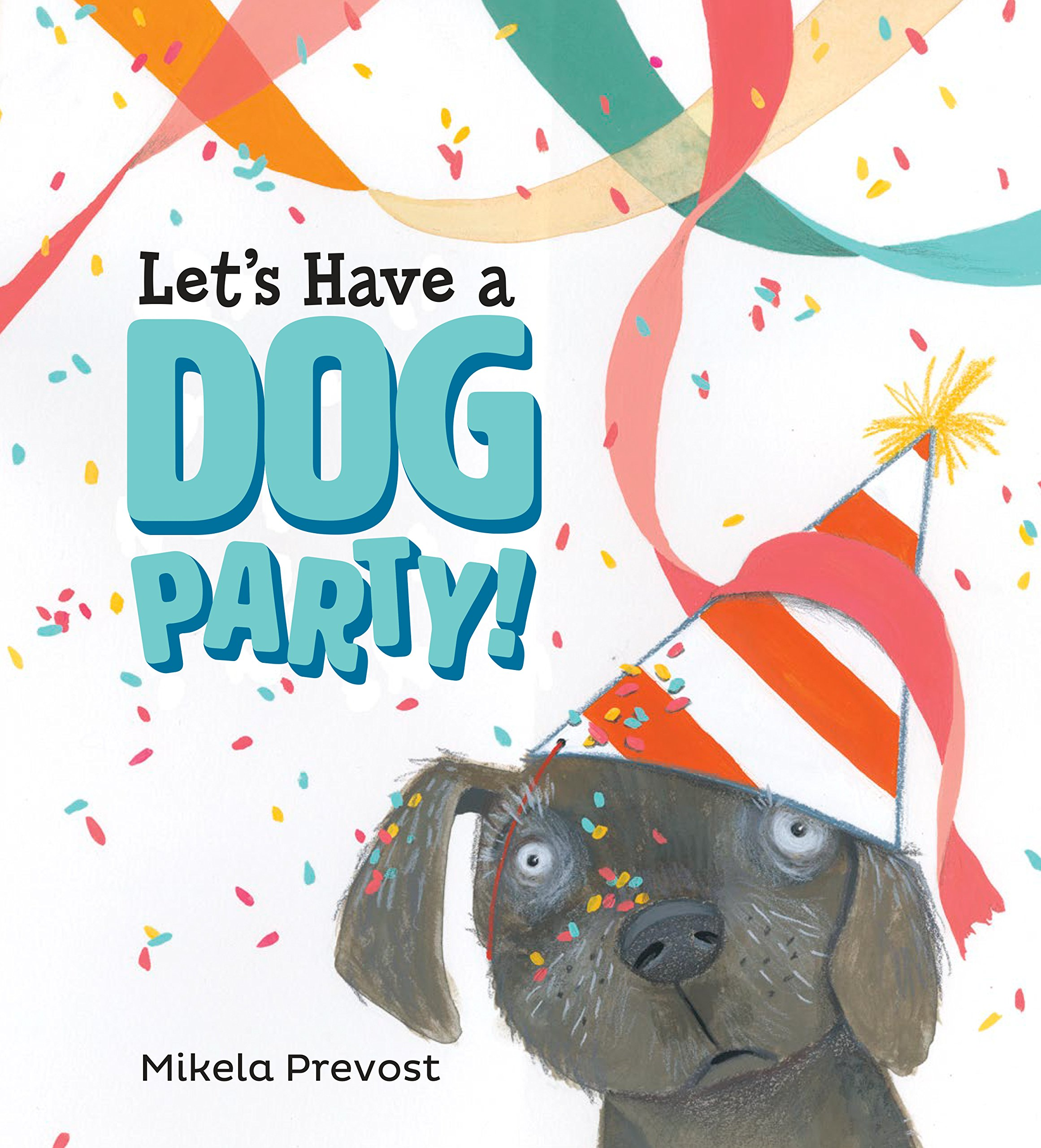 Let's Have A Dog Party! Author: Mikela Prevost Publisher: Viking/Penguin Date of Publication: March 19, 2019
