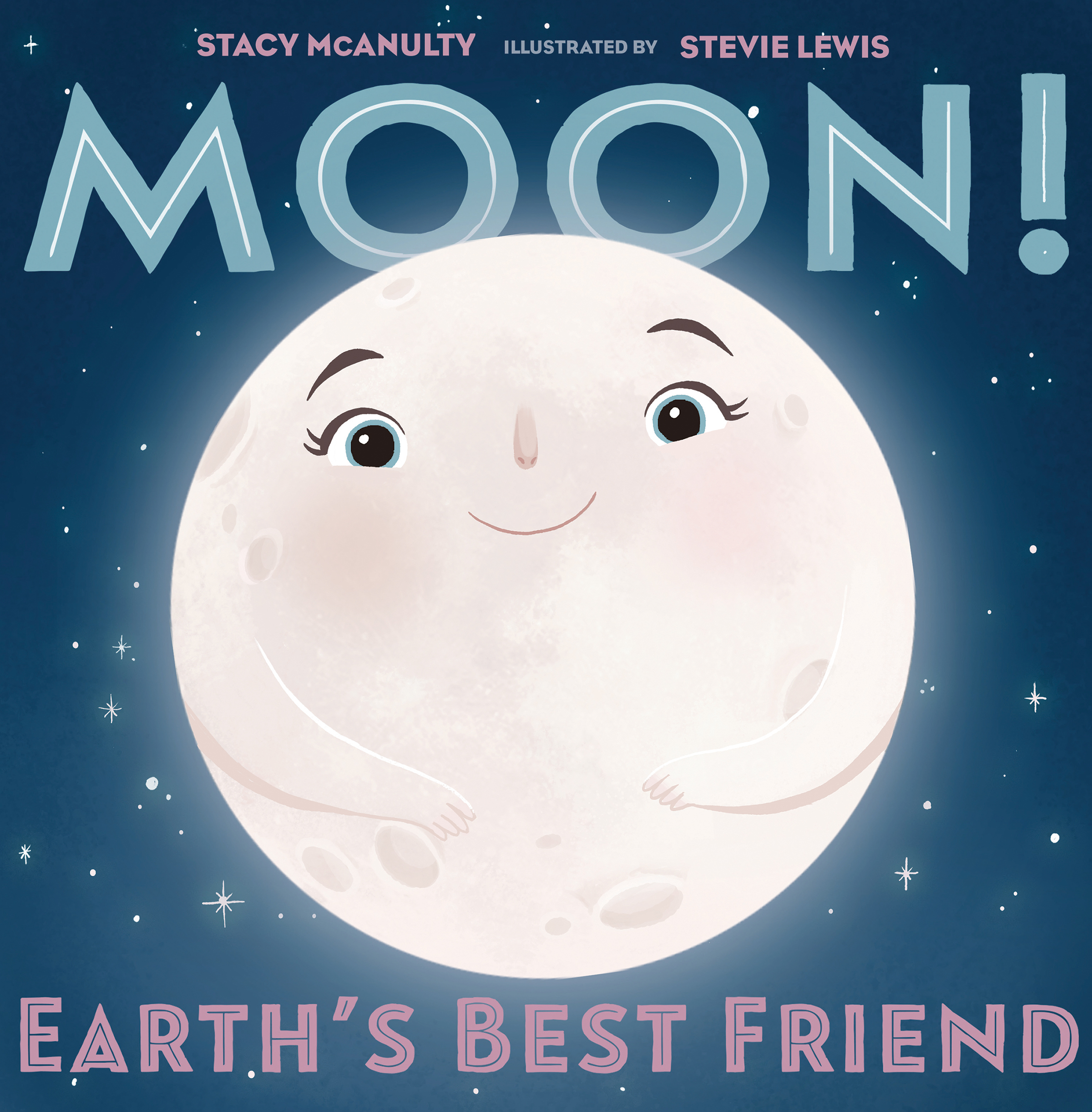 Moon! Earth's Best Friend Author: Stacy McAnulty Illustrator: Stevie Lewis Publisher: Macmillan Date of Publication: June 11, 2019