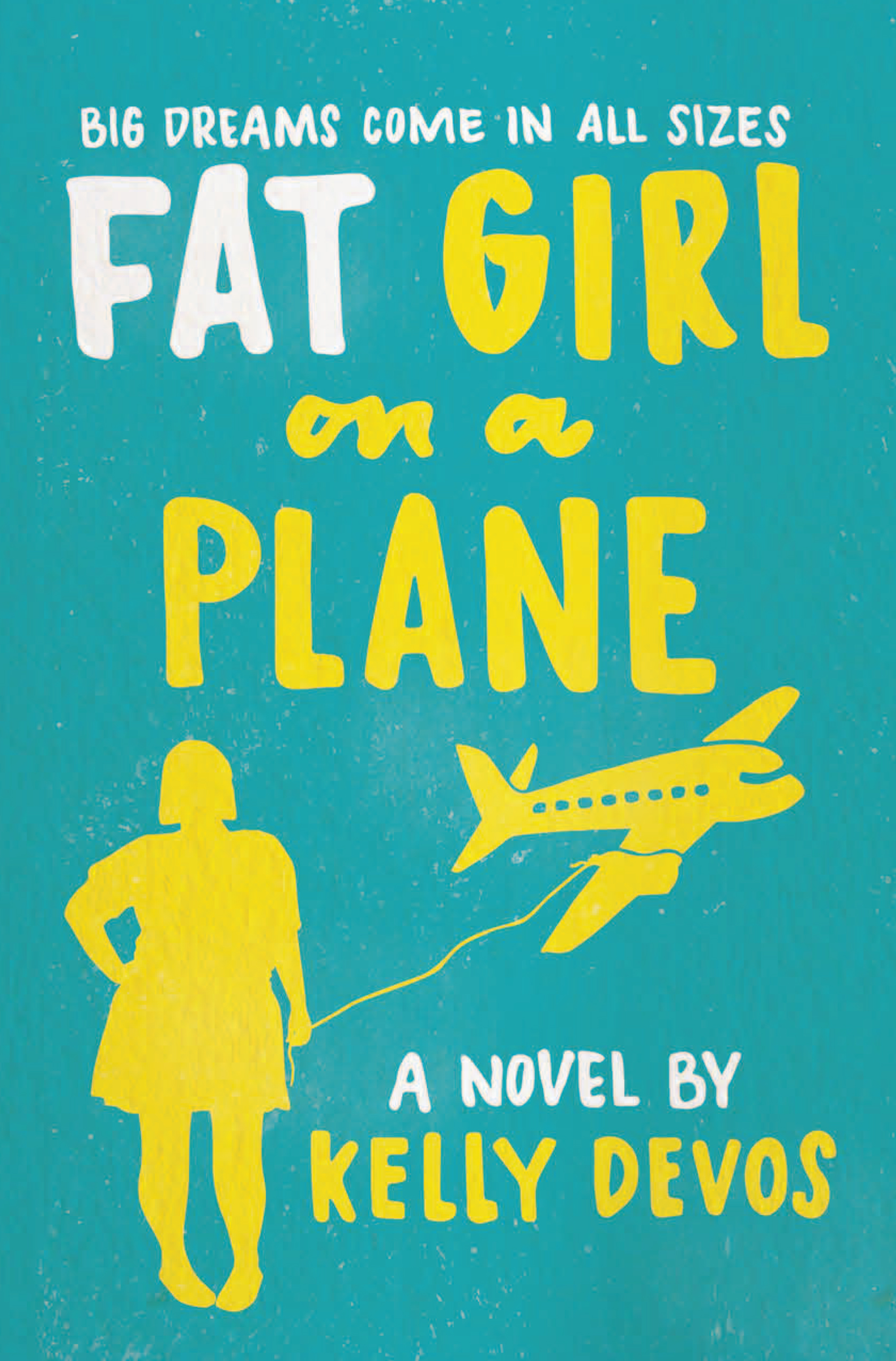 Book Title: Fat Girl on a Plane Author: Kelly Devos Publisher: Harlequin Teen Date of Publication: June 5, 2018
