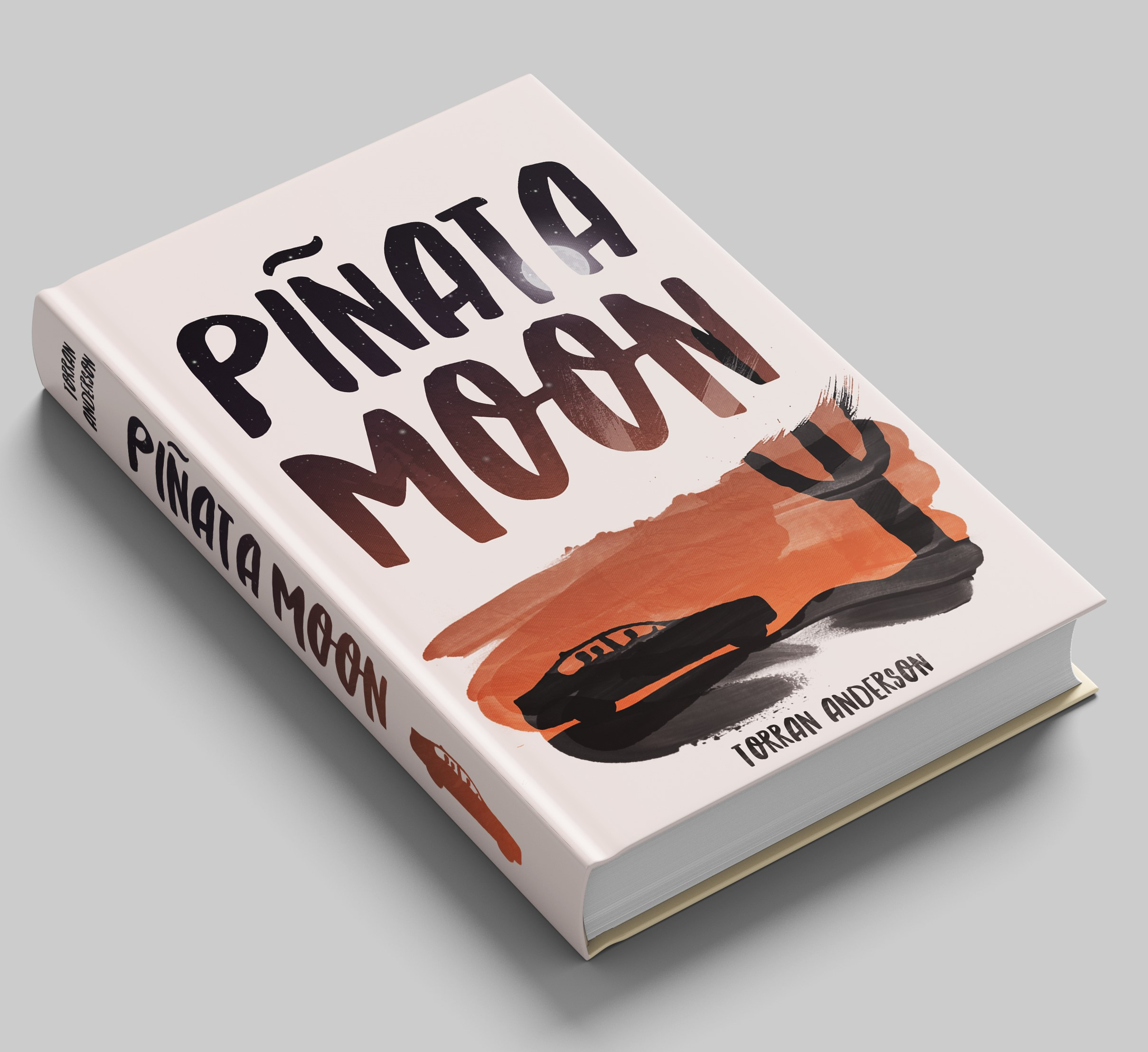Piñata Moon Author:Torran Anderson Publisher Name:Look Out Behind You Books Date of Publication: May 2019