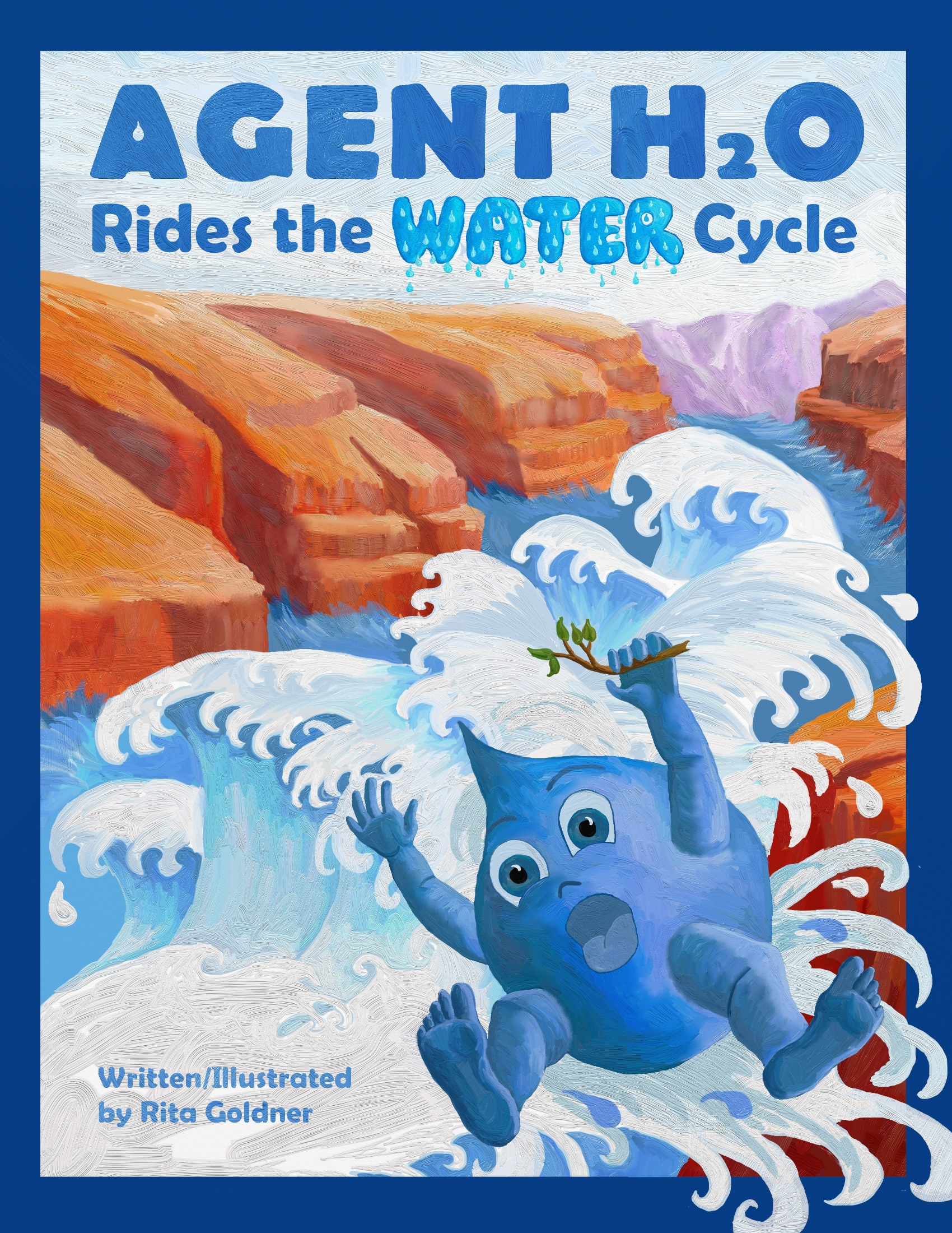Agent H2O Rides the Water Cycle Author:Rita Goldner Publisher Name:Dancing Dakini Press Date of Publication:Sept 1 2019