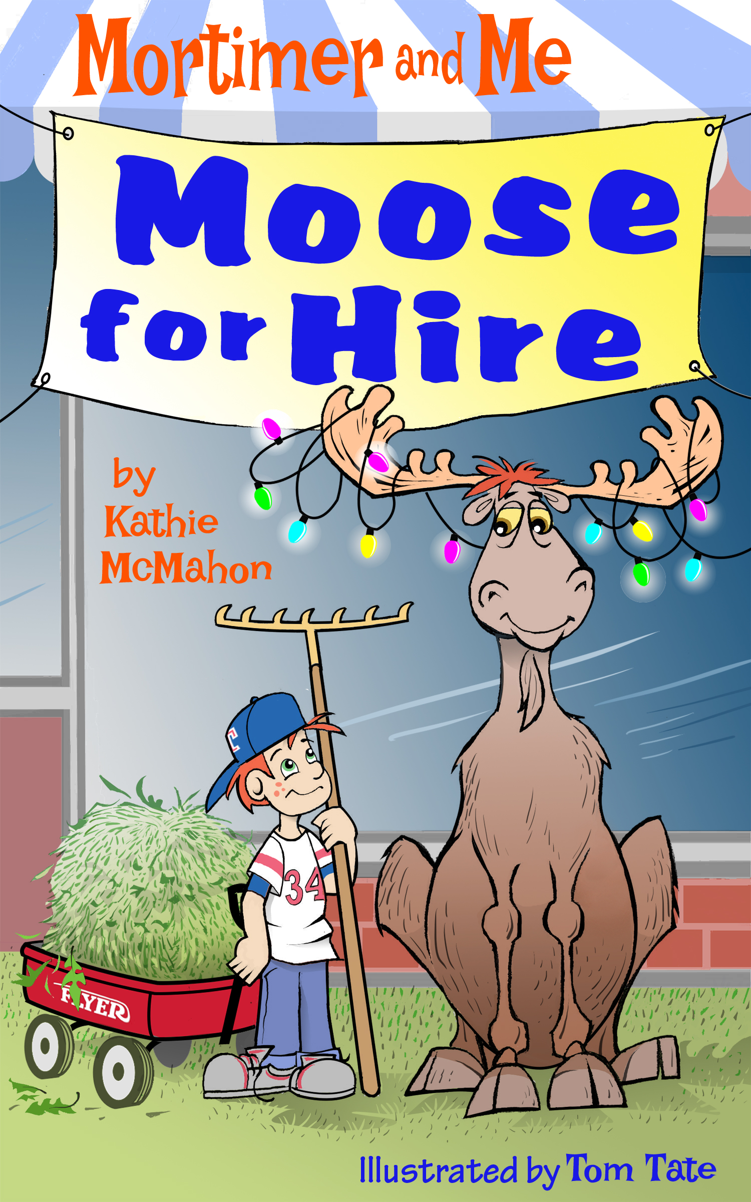 Mortimer and Me: Moose For Hire Author: Kathie McMahon Publisher Name: Pearl White Books Date of Publication: October 30, 2020