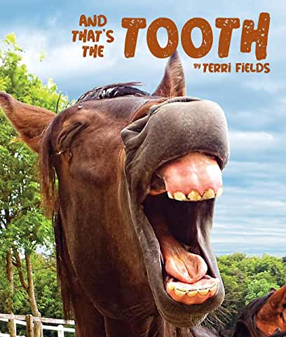 And That's The Tooth Author: Terri Fields Publisher Name: Arbordale Date of Publication: September 2020
