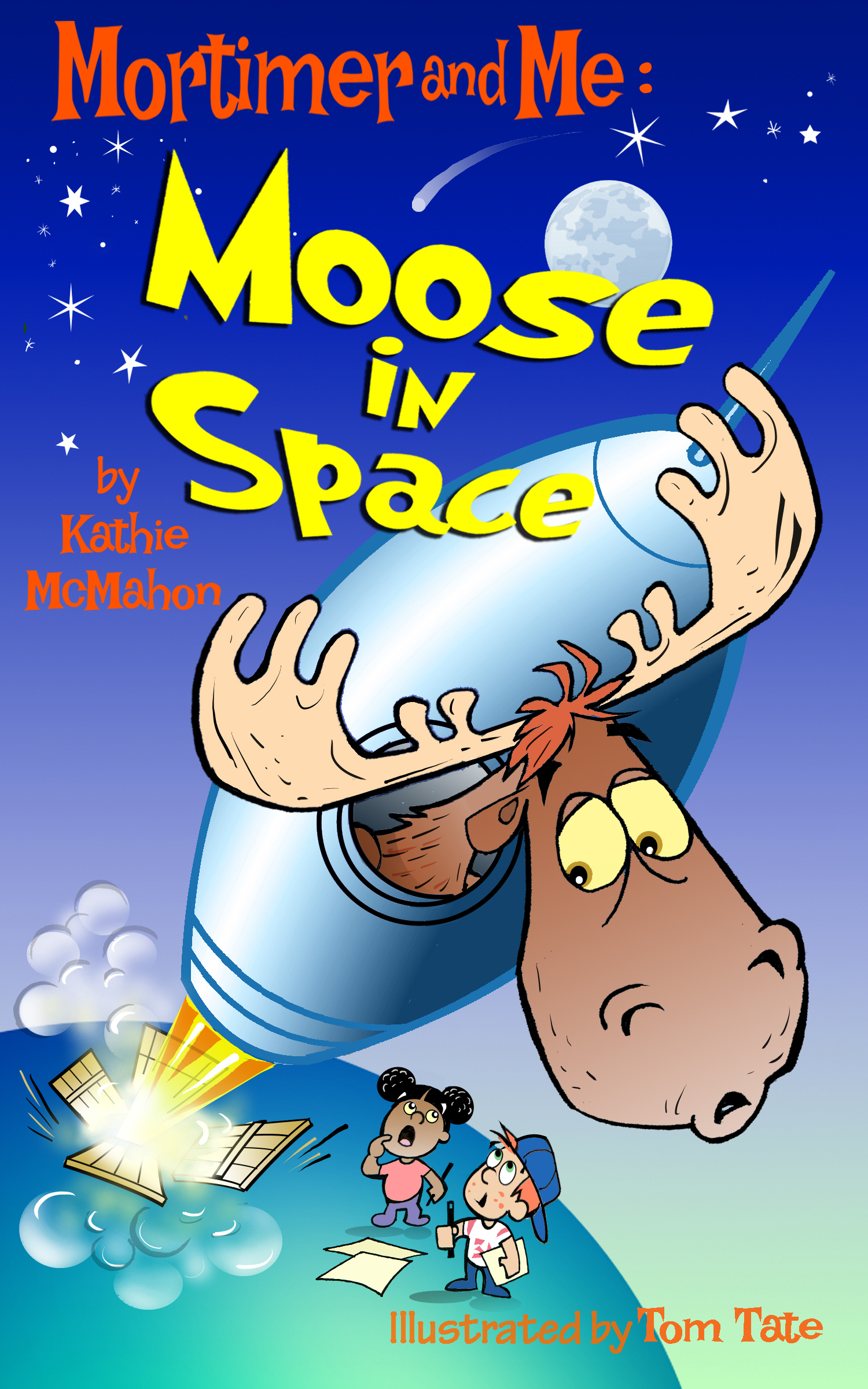 Mortimer and Me: Moose In Space Author: Kathie McMahon Illustrator: Tom Tate Publisher Name: Pearl White Books Date of Publication: April 30, 2021
